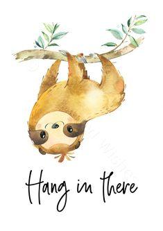 Sloth Prints Set of Sloth Print, Sloth Quote Prints, Cute Sloth Wall Art, Hang in There Sloth Pri Cute Baby Sloths, Cute Sloth, Sloth Drawing, Images Murales, Kawaii, Quote Prints, Art Quotes, Quote Art, Cute Drawings