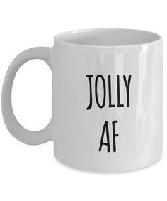 Jolly AF Mug Sarcastic Christmas Mug Funny Christmas Coffee Mugs Funny Christmas Gag Gifts Funny Santa Mug