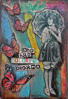She had colorful dreams.