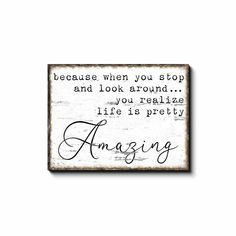 Life Is Pretty Amazing Sign - 30x40 inch