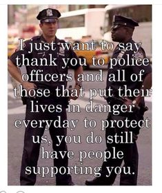 To the Men and Women in blue who sacrifice so much for our communities every day. Thank you! #BlueLivesMatter