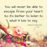 You will never be able to escape from your heart ...