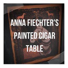 Anna Fiechter's Painted Cigar Table,