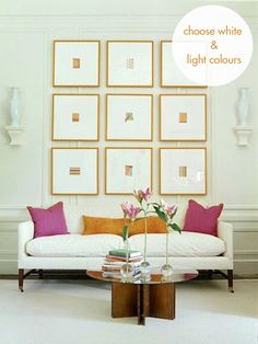 Choose light, solid colors and show some leg when it comes to your furniture choices.