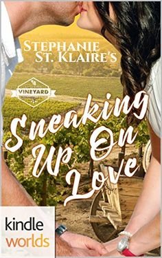 St Helena Vineyard Series Sneaking Up On Love Kindle Worlds Novella ** Click on the image for additional details. (Note:Amazon affiliate link)