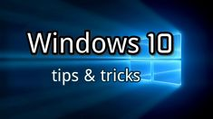 5 Super Tips for Windows 10