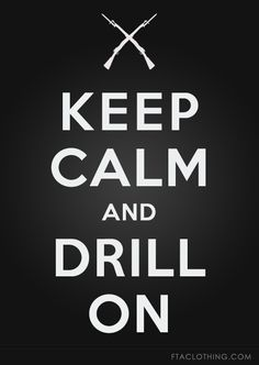 drill team is a life one can not simply quiet drill if you are a fighter