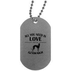 All You Need Is Love And An Azawakh Dog Tag