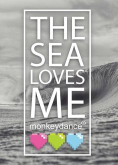 I love the sea and the sea loves me. Spread the love #ilovemonkeydance