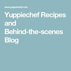 Yuppiechef Recipes and Behind-the-scenes Blog