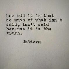 So very odd that the truth isn't spoken...