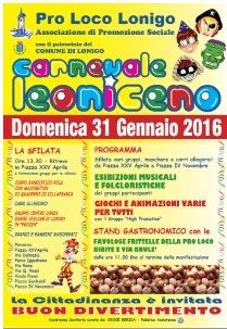 Carnevale in Lonigo, Jan. 31, 2016, 1:30 p.m., Piazza XXV Aprile, majorettes, live music and float parade; in IV Novembre, folk music and dancing, games and entertainment; food stands featuring traditional Carnevale pastries from 11 a.m.