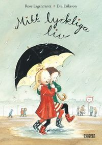 My Happy Life Hardcover by Rose Lagercrantz (Author), Eva Eriksson (Illustrator) A sweet, funny illustrated chapter book about a young girl with a lot of optimism—even if sometimes life makes it hard to be happy. Good Books, Books To Read, My Books, Roman, Little Library, Kids Library, Library Books, Illustrator, 8 Year Olds