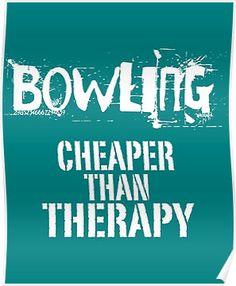 Bowling Cheaper Than Therapy copy