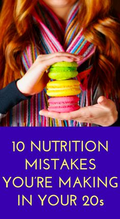10 nutrition mistakes you're probably making at any age, 30's, 40's, and 50's. It's never too late to adapt a healthier lifestyle!
