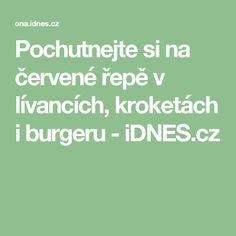 Pochutnejte si na červené řepě v lívancích, kroketách i burgeru - iDNES.cz