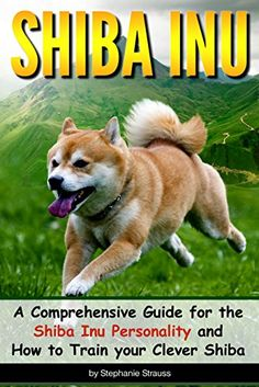 SHIBA INU: A Comprehensive Guide for the Shiba Inu Person...