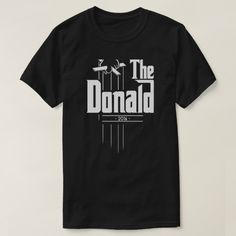 Donald Trump for President parody shirt. Size: Adult L. T Shirt Art, T Shirt And Shorts, Shirt Outfit, Funny Tees, Funny Tshirts, Design T Shirt, T Shirt World, Trump Shirts, Tshirt Colors