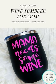 Mama Needs Some Wine - Funny Wine Glass for Mom, Funny Gift for Mom, Wine Gift for Mom, New Mom Gift