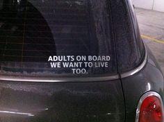 Adultes à bord. Nous voulons vivre aussi.