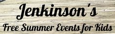 Details about the Jenkinson's Free Summer Events for Kids in Point Pleasant, Ocean County, New Jersey, great family fun in Ocean County, New Jersey.