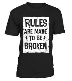 """# Funny Shirt   RULES ARE MADE TO BE BROKEN! Gift Tee Shirt .  Special Offer, not available in shops      Comes in a variety of styles and colours      Buy yours now before it is too late!      Secured payment via Visa / Mastercard / Amex / PayPal      How to place an order            Choose the model from the drop-down menu      Click on """"Buy it now""""      Choose the size and the quantity      Add your delivery address and bank details      And that's it!      Tags: It would be a cute gift…"""