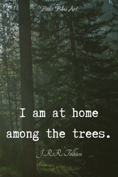 quotes, J. Tolkien Quote I am at home among the trees. The Words, Citations Tolkien, Citation Nature, Forest Quotes, Tolkien Quotes, Pagan Quotes, Jrr Tolkien, Into The Woods Quotes, Tree Quotes