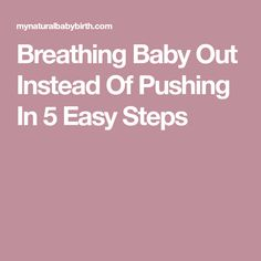 Breathing Baby Out Instead Of Pushing In 5 Easy Steps