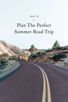 hitting the open road for some travel this summer? click through for a guide to planning the perfect road trip.