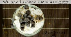 This Whipped Cannoli Mousse is a light & fluffy version of cannoli cream. It has five ingredients & is ready to eat in five minutes! Low Carb Sweets, Low Carb Desserts, Ricotta Dessert, Low Carb Recipes, Cooking Recipes, Cannoli Cream, Mug Cake Microwave, Big Cakes, Diabetic Desserts