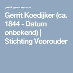 Gerrit Koedijker (ca. 1844 - Datum onbekend)   Stichting Voorouder