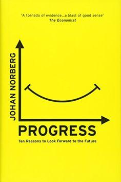Progress: Ten Reasons to Look Forward to the Future ONEWORLD
