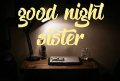 Dear sister wishing you best and good night make sure you sleep soon for going for morning walk tomorrow with me or else I will tow you at the Earliest in the morning . Sweet sister I hope you have a good night sleep with beautiful dreams . Good Night Sister, Good Night Dear, Have A Good Night, Sister Poems, Wishes For Sister, Dear Sister, Cute Good Night Quotes, Good Night Messages, Gud Night Images