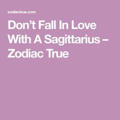 Don't Fall In Love With A Sagittarius – Zodiac True