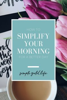 Leave the rushing behind with these easy tips to simplify your morning for a better day!