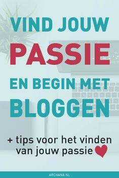 Vind jouw passie en begin met bloggen | ARCHANA.NL