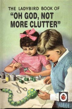 """Oh God, Not More Clutter"" Classic Forgotten Ladybird Books"