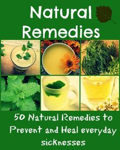 Natural remedies to prevent and heal everyday sicknesses