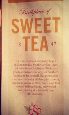 """Our beloved and signature Southern Sweet Tea tradition began back in 1847 in Summerville, South Carolina. (Ladies and Gents, would you all join us in a great big, """"Thank You, Summerville?!"""") https://www.facebook.com/ThisIsOurSouth"""