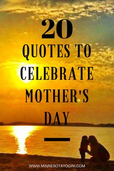 20 Quotes to Celebrate Mother's Day - Minnesota Yogini Mothers Day Quotes, Simple Quotes, Travel Workout, Family Adventure, Fitness Quotes, Family Love, Family Quotes, Live Life, Quote Of The Day