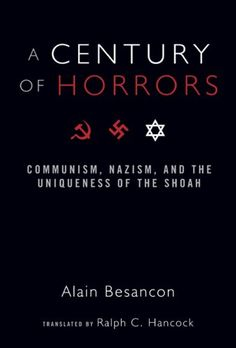 A Century of Horrors: Communism, Nazism, and the Uniqueness of the Shoah (Crosscurrents) by Alain Besancon http://www.amazon.com/dp/1933859180/ref=cm_sw_r_pi_dp_fJN2ub00HT948