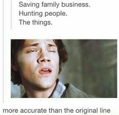 Saving people.  Hunting things.  The family business.