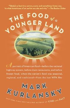 The Food of a Younger Land: A portrait of American food- before the national highway system, before chainrestaurants, and before frozen food, when the nation's food was seasonal,:Amazon:Books