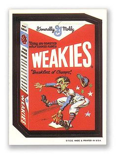 "I'm not sure how many "" Wacky Packages "" were printed but you could see where a kid would want to collect them all."