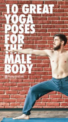 10 Great Yoga Poses for the Male Body