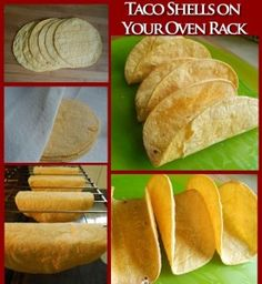 Taco Shells on Your Oven Rack    oven 375  spray both sides of tortillas with Pam      sprinkle with salt warm in microwave so soft  drape over 2 wrungs of rack  7-8 min  they may be a little curled      carefully loosen and remove       cool for a few minutes