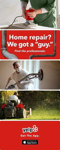 Need home repairs but not the handyman type? Yelp has tons of great suggestions for professionals ranging from plumbers to painters, and everything in between. Get the app and start searching.