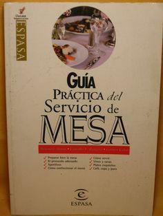 Título: Guía práctica del servicio de mesa / Autor: Alonso Rodríguez, Alejandro / Ubicación: FCCTP – Gastronomía – Tercer piso / Código:  G 642.6 A37