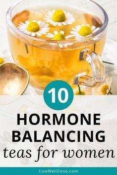 Top 10 Herbal Teas for Balancing Women's Hormones Naturally