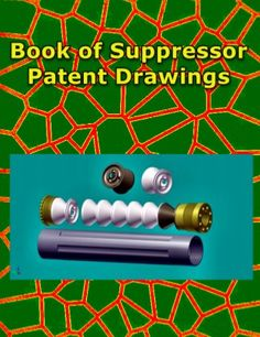 Silencer patent-drawings Survival Shelter, Survival Weapons, Survival Skills, Weapons Guns, Sniper Gear, Tactical Gear, Threaded Barrel, Weapon Storage, Homemade Weapons